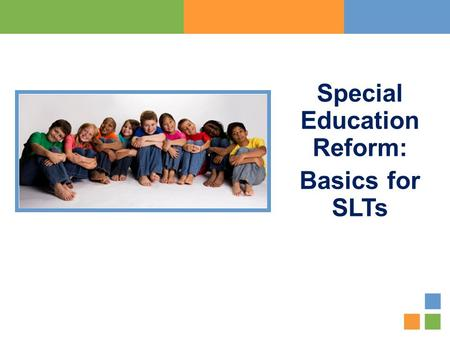 Special Education Reform: Basics for SLTs. 2 Introduction This overview is designed to explain the New York City Department of Education's special education.