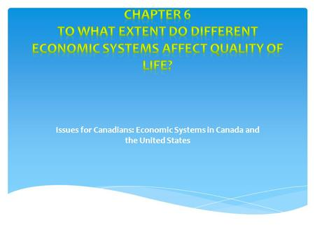 Issues for Canadians: Economic Systems in Canada and the United States.
