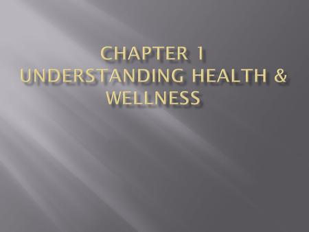 Chapter 1 Understanding Health & Wellness