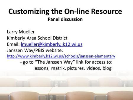 Customizing the On-line Resource Panel discussion Larry Mueller Kimberly Area School District
