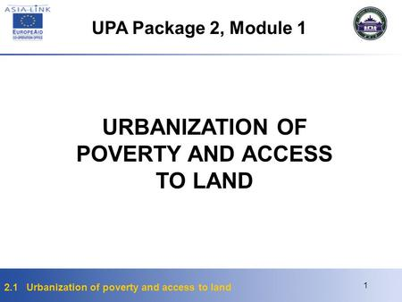 URBANIZATION OF POVERTY AND ACCESS TO LAND