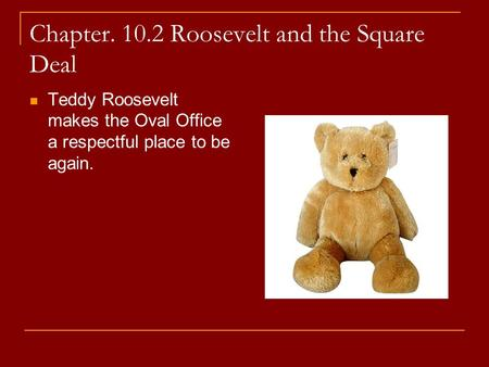Chapter Roosevelt and the Square Deal