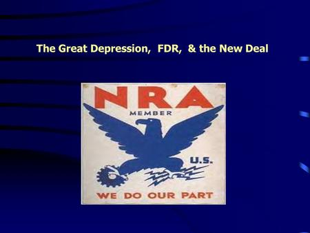 The Great Depression, FDR, & the New Deal 26. Brother, can you spare me a …