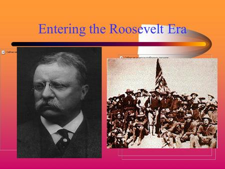 "Entering the Roosevelt Era Solving the Philippine problem Why the fight? End result and why? McKinley's ""benevolent assimilation""."