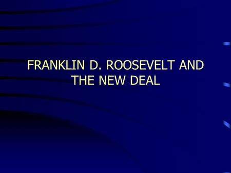 FRANKLIN D. ROOSEVELT AND THE NEW DEAL. Econ Weaknesses 1920s optimism drives increase in expectations of a better way of life Low savings level Installment.
