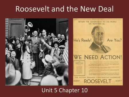 Roosevelt and the New Deal Unit 5 Chapter 10. Lecture 4: The First New Deal A. FDR Takes Office 1. Election of 1932 – Republicans re-nominated Herbert.