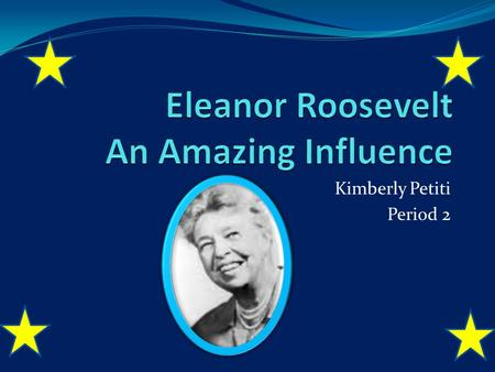Kimberly Petiti Period 2. Memorable First Lady Eleanor Roosevelt is a memorable First Lady because she changed traditions and greatly involved herself.