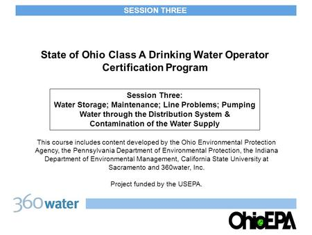 State of Ohio Class A Drinking Water Operator Certification Program This course includes content developed by the Ohio Environmental Protection Agency,