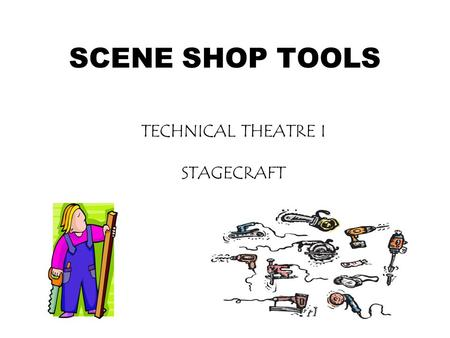 TECHNICAL THEATRE I STAGECRAFT
