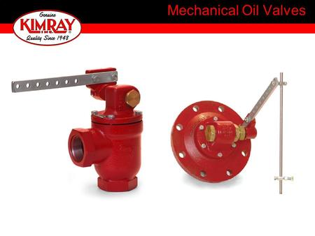 Mechanical Oil Valves.