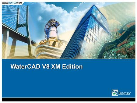 WaterCAD V8 XM Edition.