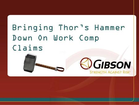 1 Bringing Thor's Hammer Down On Work Comp Claims.