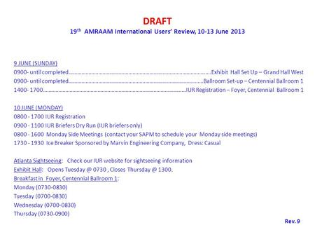 DRAFT 19 th AMRAAM International Users' Review, 10-13 June 2013 9 JUNE (SUNDAY) 0900- until completed………………………………………………………………..………………........Exhibit Hall.