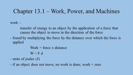 Chapter 13.1 – Work, Power, and Machines
