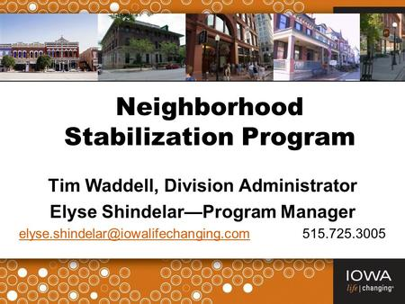 Neighborhood Stabilization Program Tim Waddell, Division Administrator Elyse Shindelar—Program Manager