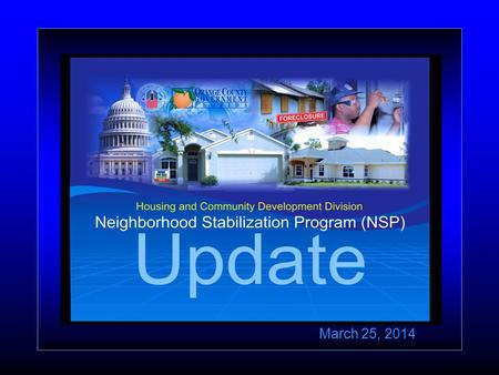 March 25, 2014. Presentation Outline Background Program Accomplishments Community Partnerships Summary.