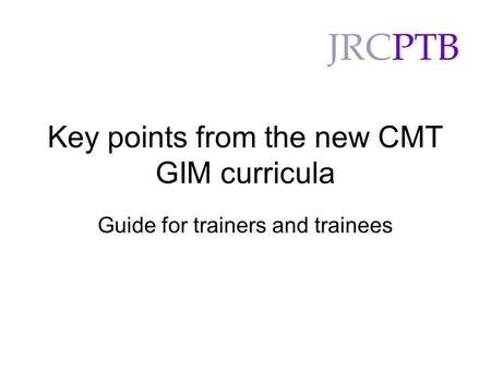Key points from the new CMT GIM curricula