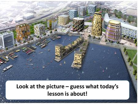 Look at the picture – guess what today's lesson is about!