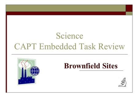 Science CAPT Embedded Task Review Brownfield Sites.