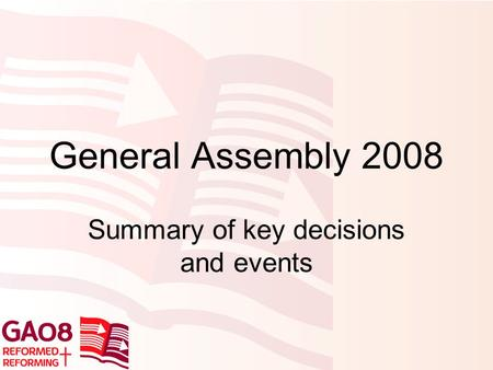General Assembly 2008 Summary of key decisions and events.
