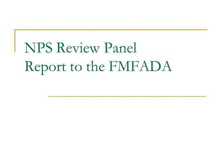 NPS Review Panel Report to the FMFADA. Recommendations The Panel recommends that the FMFADA seek an expanded NPS role at Fort Monroe.