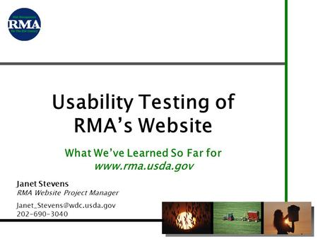 Usability Testing of RMA's Website What We've Learned So Far for  Janet Stevens RMA Website Project Manager