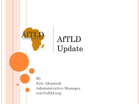 By Eric Akumiah Administrative Manager AfTLD Update.