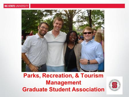 Parks, Recreation, & Tourism Management Graduate Student Association.