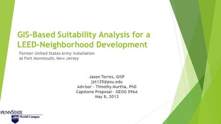GIS-Based Suitability Analysis for a LEED-Neighborhood Development Former United States Army Installation at Fort Monmouth, New Jersey Jason Torres, GISP.