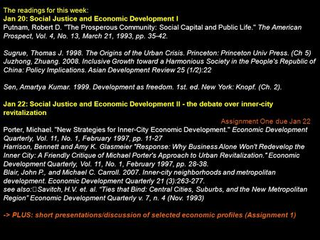 The readings for this week: Jan 20: Social Justice and Economic Development I Putnam, Robert D. The Prosperous Community: Social Capital and Public Life.