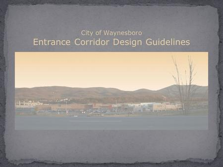 City of Waynesboro Entrance Corridor Design Guidelines.