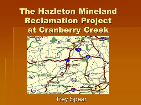 The Hazleton Mineland Reclamation Project at Cranberry Creek Trey Spear.