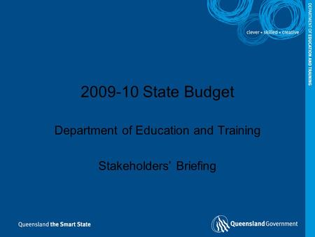 2009-10 State Budget Department of Education and Training Stakeholders' Briefing.