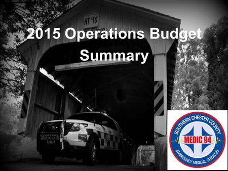 2015 Operations Budget Summary. Mission Statement To deliver leading-edge, quality, pre-hospital, regional, advanced life support emergency medical services.