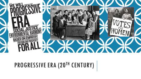 PROGRESSIVE ERA (20 TH CENTURY). WHAT WAS THE PROGRESSIVE ERA?  First 2 decades of the 20 th Century  the politics of the period was dominated by reformers.