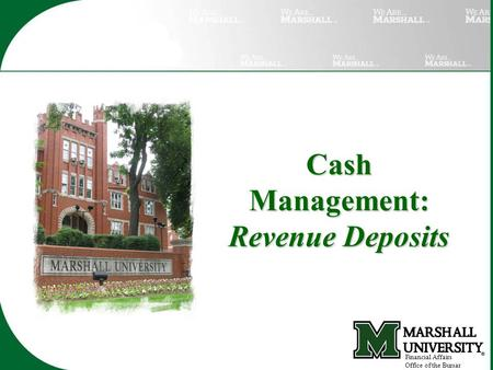 Cash Management: Revenue Deposits Financial Affairs Office of the Bursar.