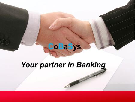 Your partner in Banking. 2 TIME TO MARKET CUSTOMER SERVICE OPERATIONAL EFFICIENCY CLOUD DELIVERY MODEL 4 COMPLIANCE Core Banking System with right attributes.