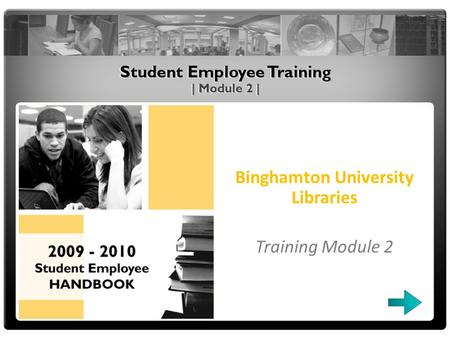 Binghamton University Libraries Training Module 2.