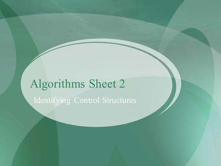 Algorithms Sheet 2 Identifying Control Structures.
