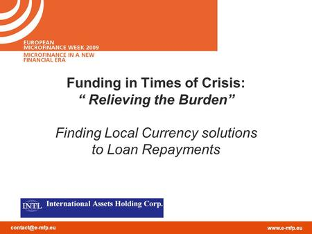 "Funding in Times of Crisis: "" Relieving the Burden"" Finding Local Currency solutions to Loan Repayments."