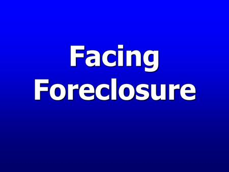 Facing Foreclosure. 1 in every 113 homes in foreclosure 1 in every 240 homes in foreclosure County with highest rate of foreclosure filings in FL? 1 in.