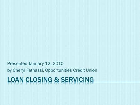 Presented January 12, 2010 by Cheryl Fatnassi, Opportunities Credit Union.