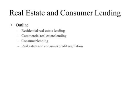 Real Estate and Consumer Lending