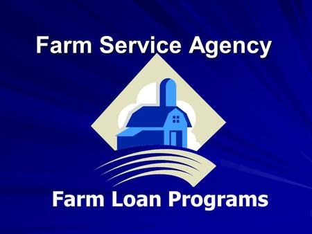 Farm Service Agency Farm Loan Programs. Loan Programs Direct Loans –FSA makes and services direct loans and provides supervised credit supervised credit.