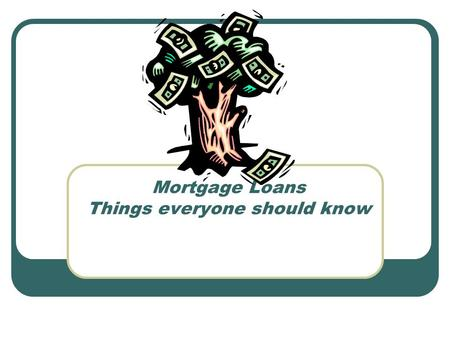 Mortgage Loans Things everyone should know. Darin Domingue, CEM Deputy Chief Examiner Office of Financial Institutions.