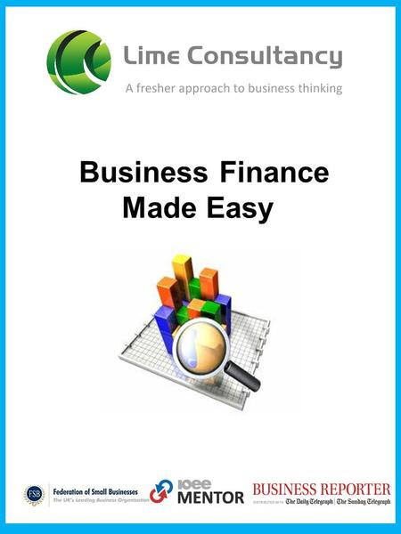 Business Finance Made Easy. David is a former corporate banker, having accrued over 20 years in the commercial lending sector. He now runs a business.