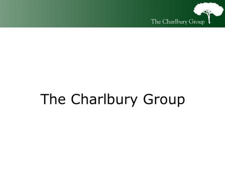 The Charlbury Group. About Us Based in Kidlington, Oxfordshire Independent, specialising in providing IT solutions in the housing and financial sector.