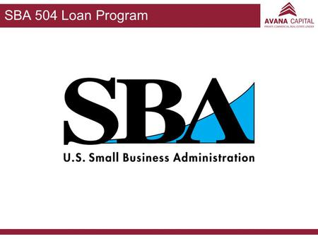 SBA 504 Loan Program.