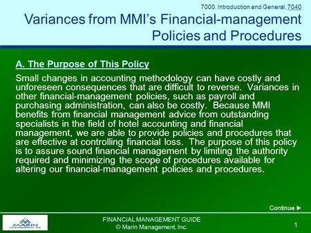 FINANCIAL MANAGEMENT GUIDE © Marin Management, Inc. 1 A. The Purpose of This Policy Small changes in accounting methodology can have costly and unforeseen.