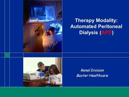 Therapy Modality: Automated Peritoneal Dialysis (APD)